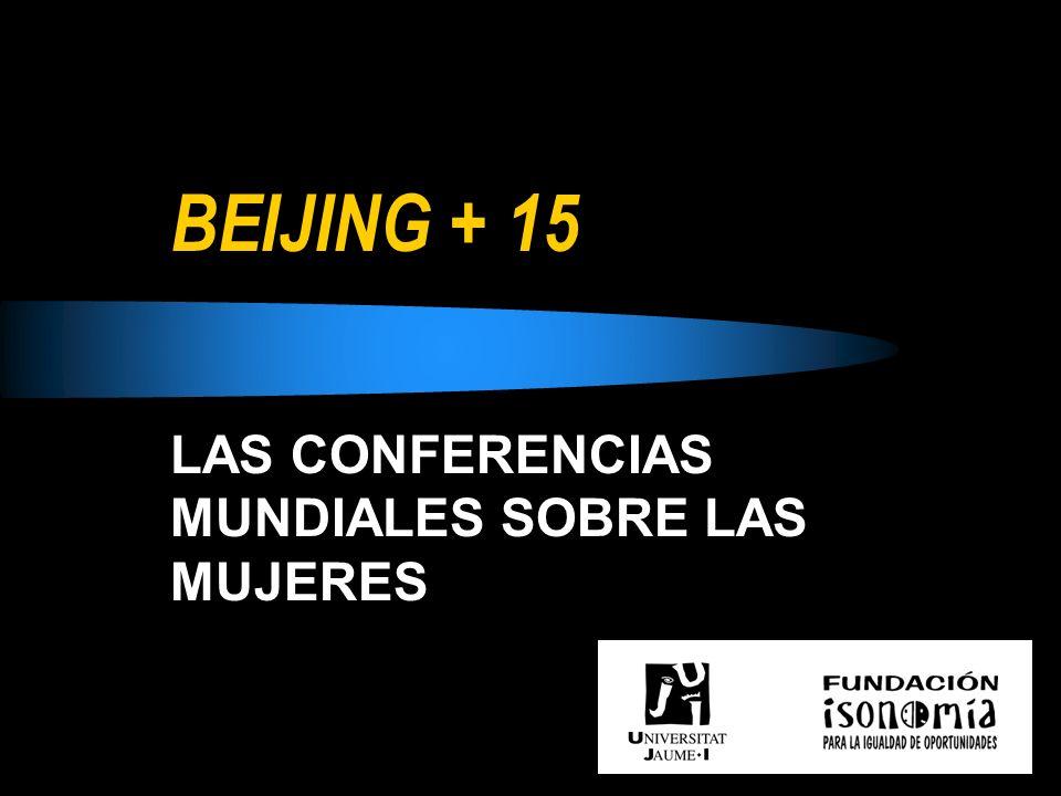 BEIJING + 15 LAS CONFERENCIAS MUNDIALES SOBRE LAS MUJERES