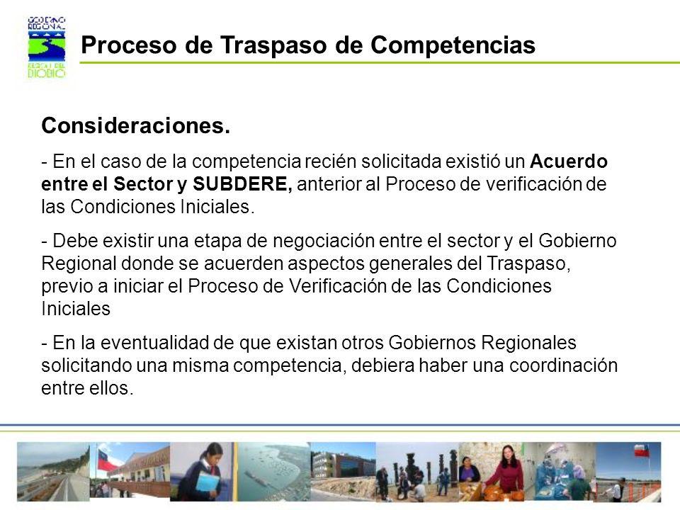 Consideraciones. - En el caso de la competencia recién solicitada existió un Acuerdo entre el Sector y SUBDERE, anterior al Proceso de verificación de