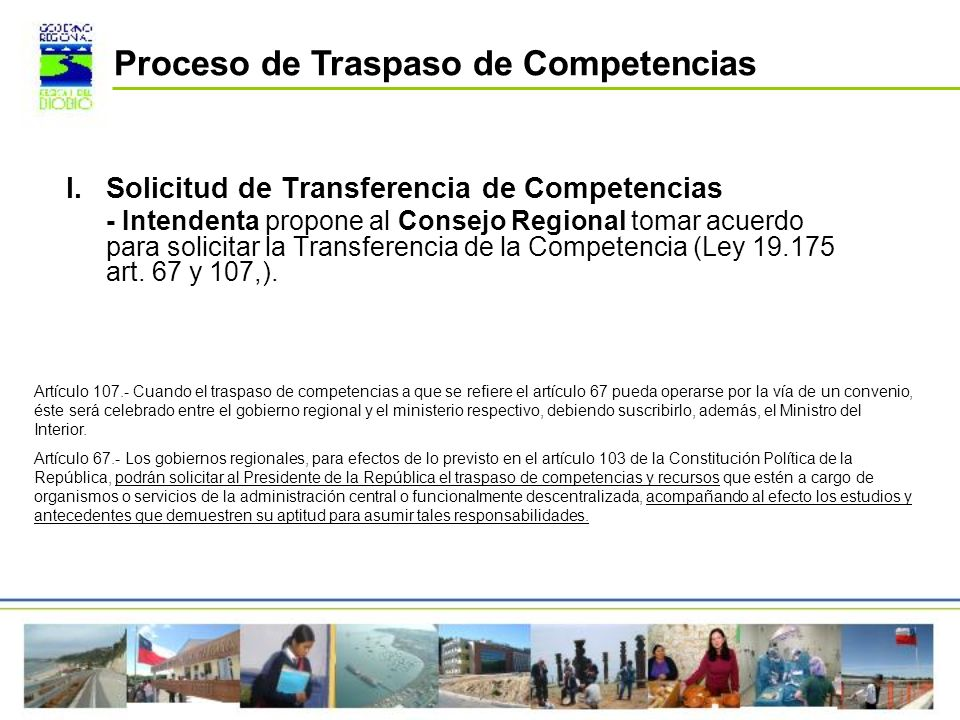 I.Solicitud de Transferencia de Competencias - Intendenta propone al Consejo Regional tomar acuerdo para solicitar la Transferencia de la Competencia