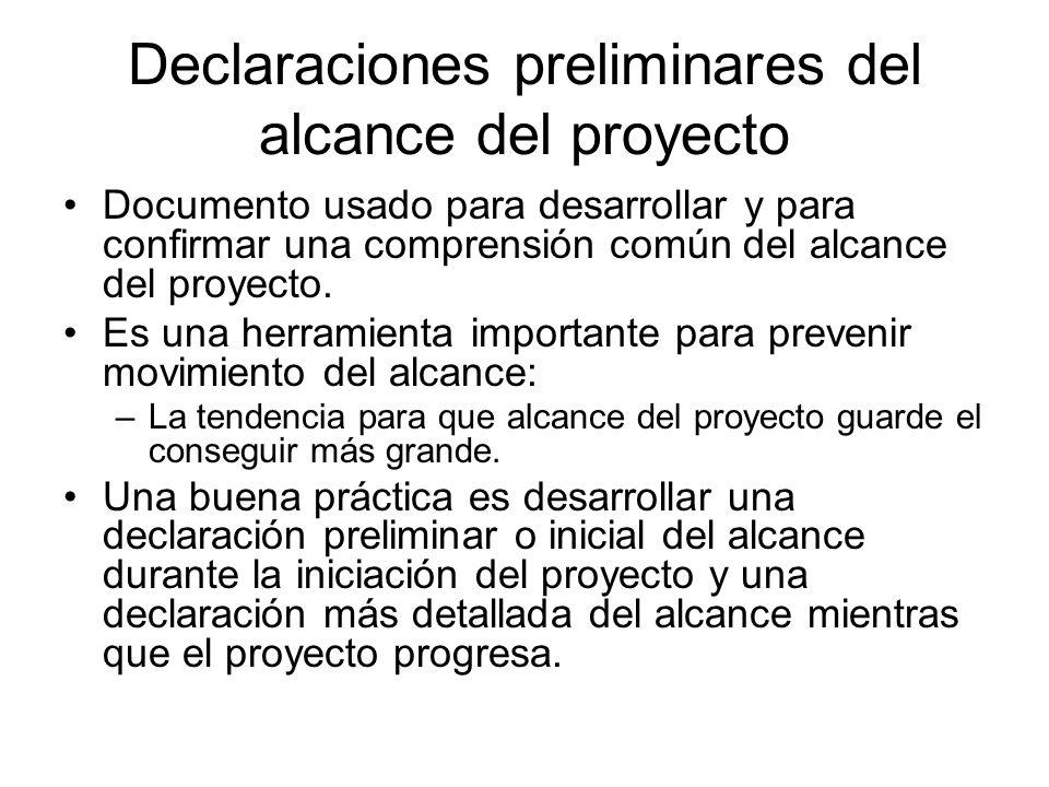Declaraciones preliminares del alcance del proyecto Documento usado para desarrollar y para confirmar una comprensión común del alcance del proyecto.