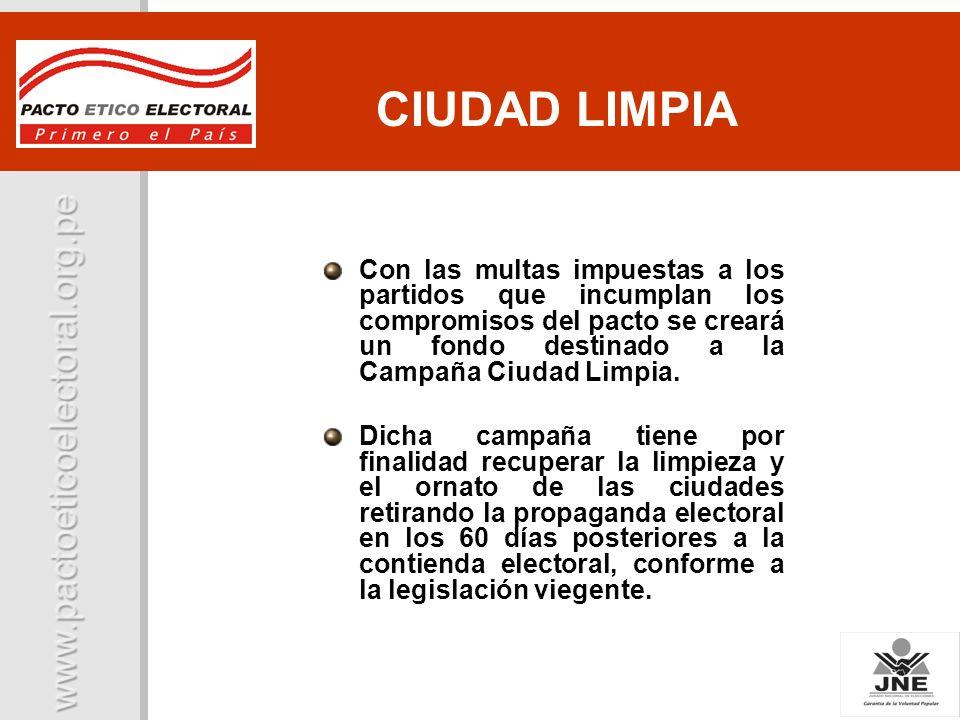 Con las multas impuestas a los partidos que incumplan los compromisos del pacto se creará un fondo destinado a la Campaña Ciudad Limpia. Dicha campaña