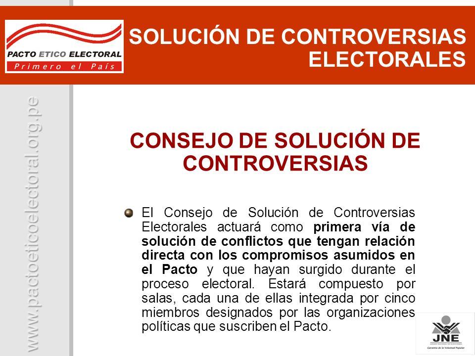 SOLUCIÓN DE CONTROVERSIAS ELECTORALES El Consejo de Solución de Controversias Electorales actuará como primera vía de solución de conflictos que tenga