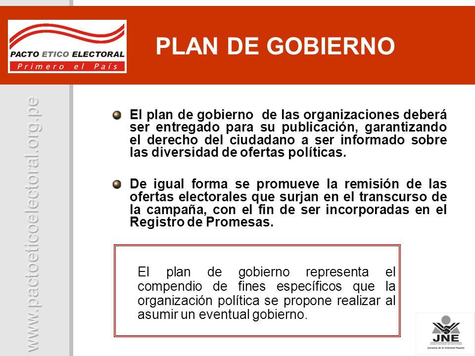 PLAN DE GOBIERNO El plan de gobierno representa el compendio de fines específicos que la organización política se propone realizar al asumir un eventu