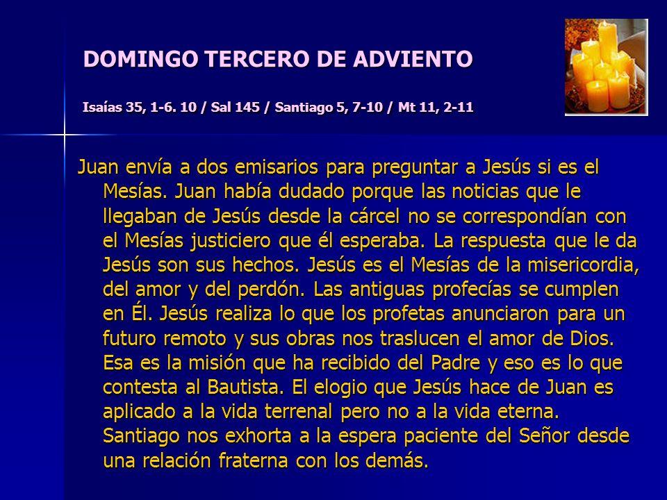 DOMINGO TERCERO DE ADVIENTO Isaías 35, 1-6.