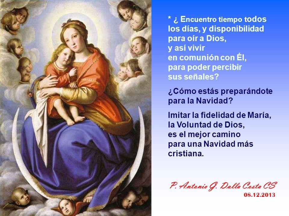 - ¿Cómo llegó María a esta confianza incondicional en Dios? Con una vida de diálogo, de comunión, de intimidad con Dios. Dios ocupaba el primer lugar