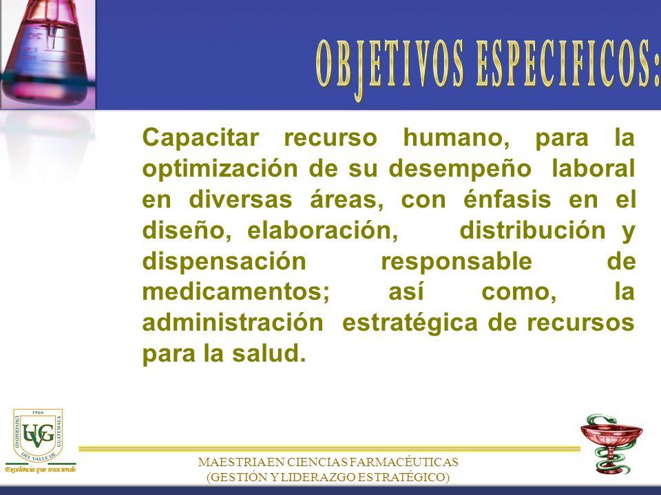 Capacitar recurso humano, para la optimización de su desempeño laboral en diversas áreas, con énfasis en el diseño, elaboración, distribución y dispensación responsable de medicamentos; así como, la administración estratégica de recursos para la salud.