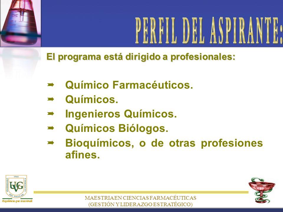 El programa está dirigido a profesionales: Químico Farmacéuticos.