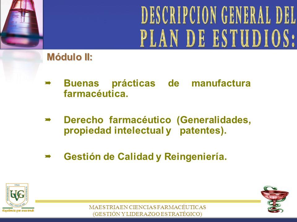 MAESTRIA EN CIENCIAS FARMACÉUTICAS (GESTIÓN Y LIDERAZGO ESTRATÉGICO) Módulo II: Buenas prácticas de manufactura farmacéutica.