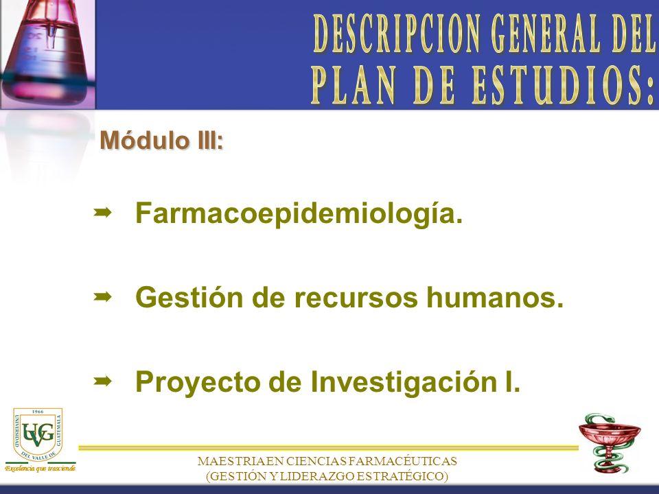 MAESTRIA EN CIENCIAS FARMACÉUTICAS (GESTIÓN Y LIDERAZGO ESTRATÉGICO) Módulo III: Farmacoepidemiología.