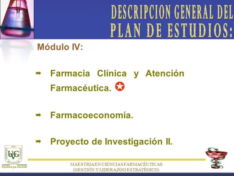 MAESTRIA EN CIENCIAS FARMACÉUTICAS (GESTIÓN Y LIDERAZGO ESTRATÉGICO) Módulo IV: Farmacia Clínica y Atención Farmacéutica.