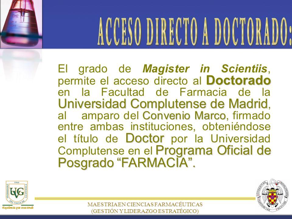 MAESTRIA EN CIENCIAS FARMACÉUTICAS (GESTIÓN Y LIDERAZGO ESTRATÉGICO) Doctorado Universidad Complutense de Madrid Convenio Marco Doctor Programa Oficial de Posgrado FARMACIA.