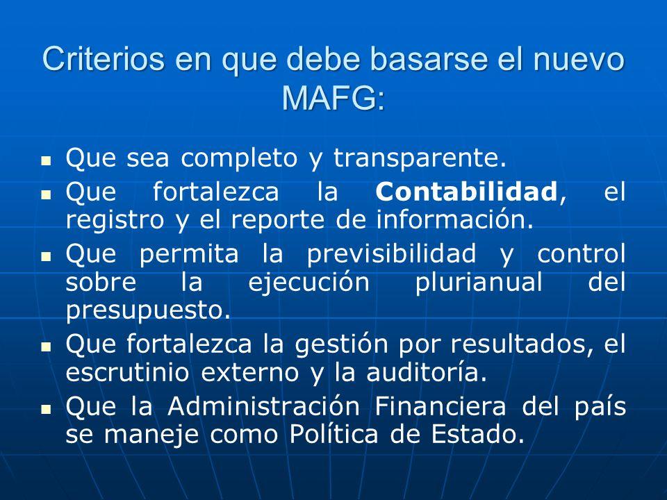 Criterios en que debe basarse el nuevo MAFG: Que sea completo y transparente.