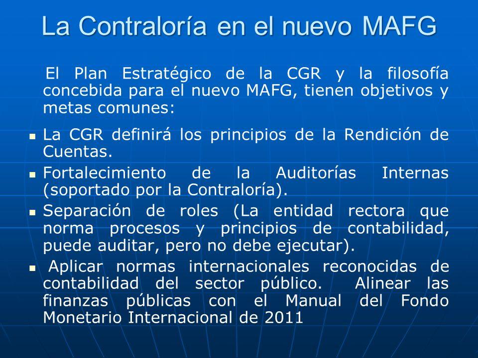 La Contraloría en el nuevo MAFG El Plan Estratégico de la CGR y la filosofía concebida para el nuevo MAFG, tienen objetivos y metas comunes: La CGR definirá los principios de la Rendición de Cuentas.