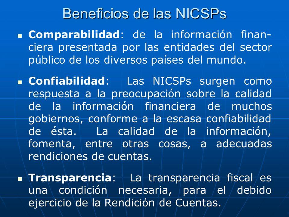 Beneficios de las NICSPs Comparabilidad: de la información finan- ciera presentada por las entidades del sector público de los diversos países del mundo.