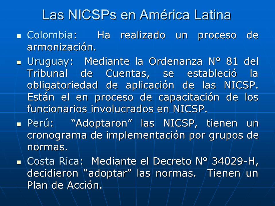 Las NICSPs en América Latina Colombia: Ha realizado un proceso de armonización.
