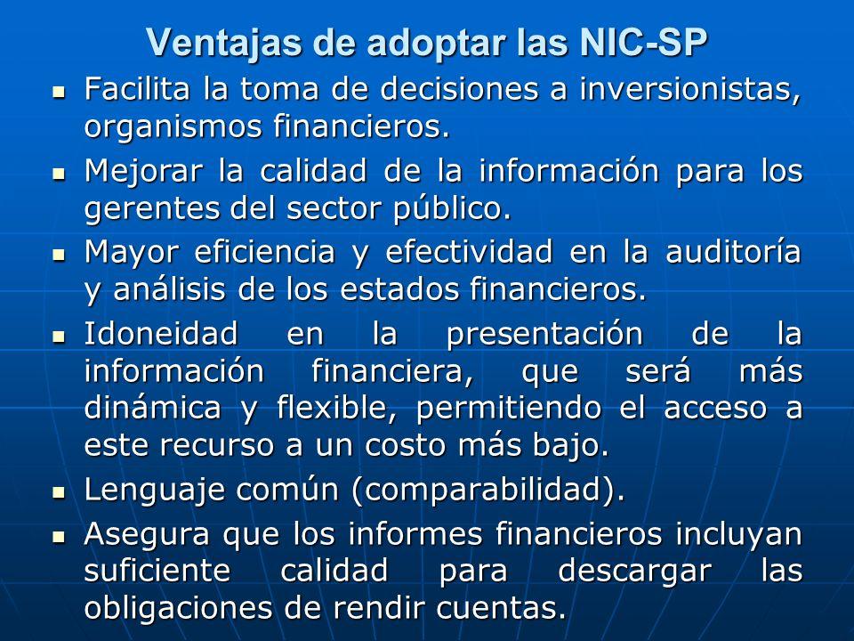Ventajas de adoptar las NIC-SP Facilita la toma de decisiones a inversionistas, organismos financieros.