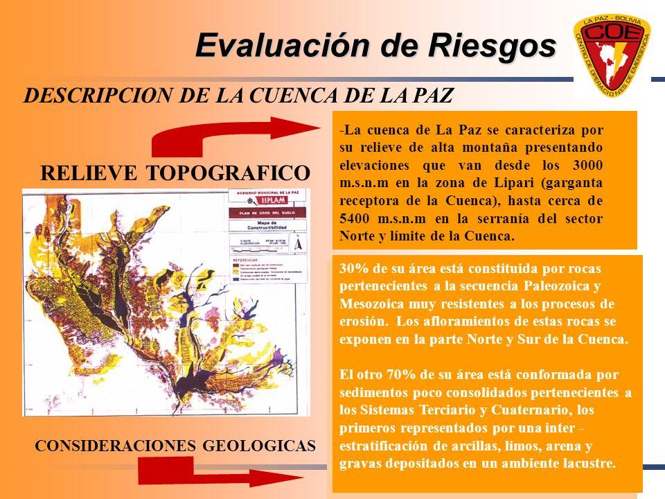 Evaluación de Riesgos -La cuenca de La Paz se caracteriza por su relieve de alta montaña presentando elevaciones que van desde los 3000 m.s.n.m en la