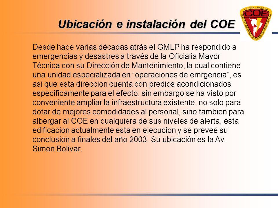 Ubicación e instalación del COE Desde hace varias décadas atrás el GMLP ha respondido a emergencias y desastres a través de la Oficialia Mayor Técnica