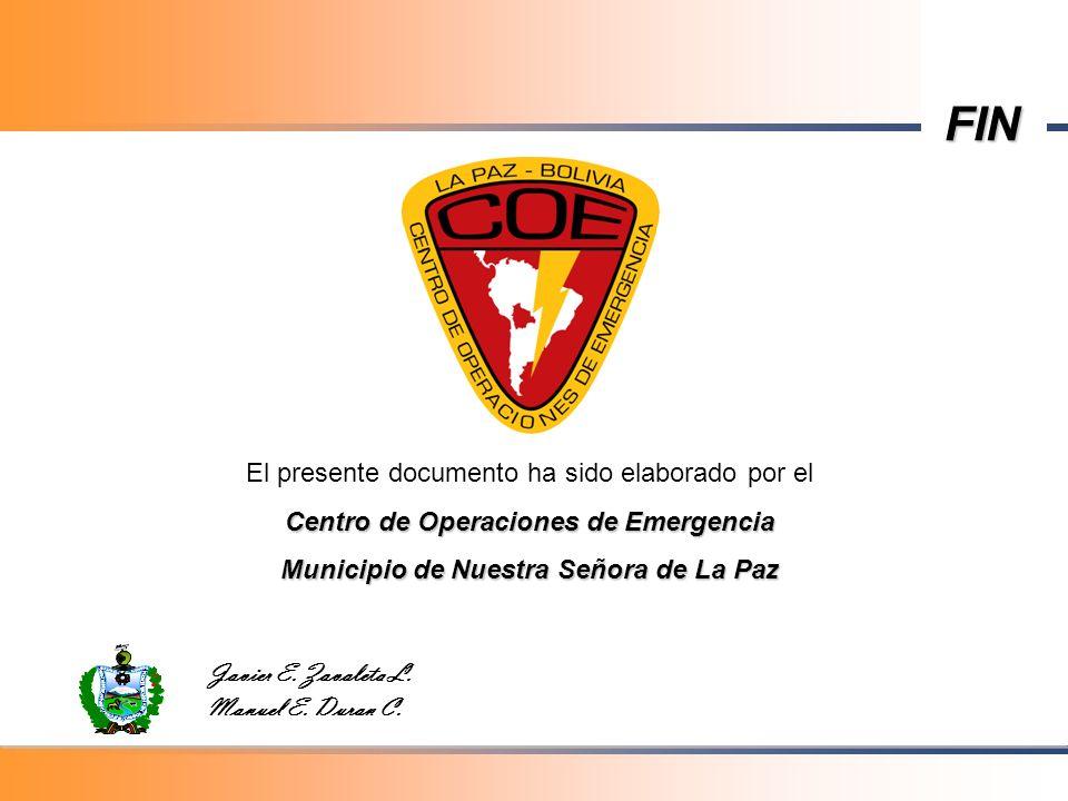 El presente documento ha sido elaborado por el Centro de Operaciones de Emergencia Municipio de Nuestra Señora de La Paz Javier E. Zavaleta L. Manuel