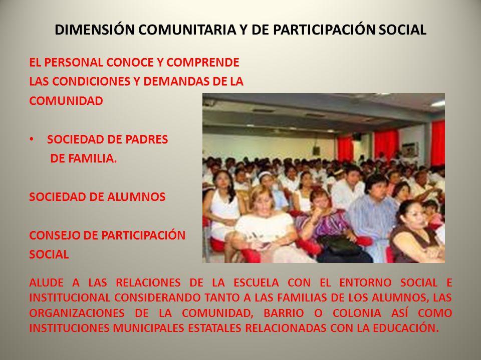 DIMENSIÓN COMUNITARIA Y DE PARTICIPACIÓN SOCIAL EL PERSONAL CONOCE Y COMPRENDE LAS CONDICIONES Y DEMANDAS DE LA COMUNIDAD SOCIEDAD DE PADRES DE FAMILI