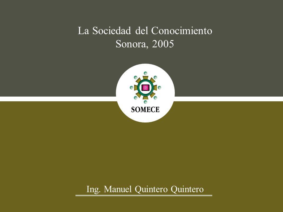 Ing. Manuel Quintero Quintero La Sociedad del Conocimiento Sonora, 2005
