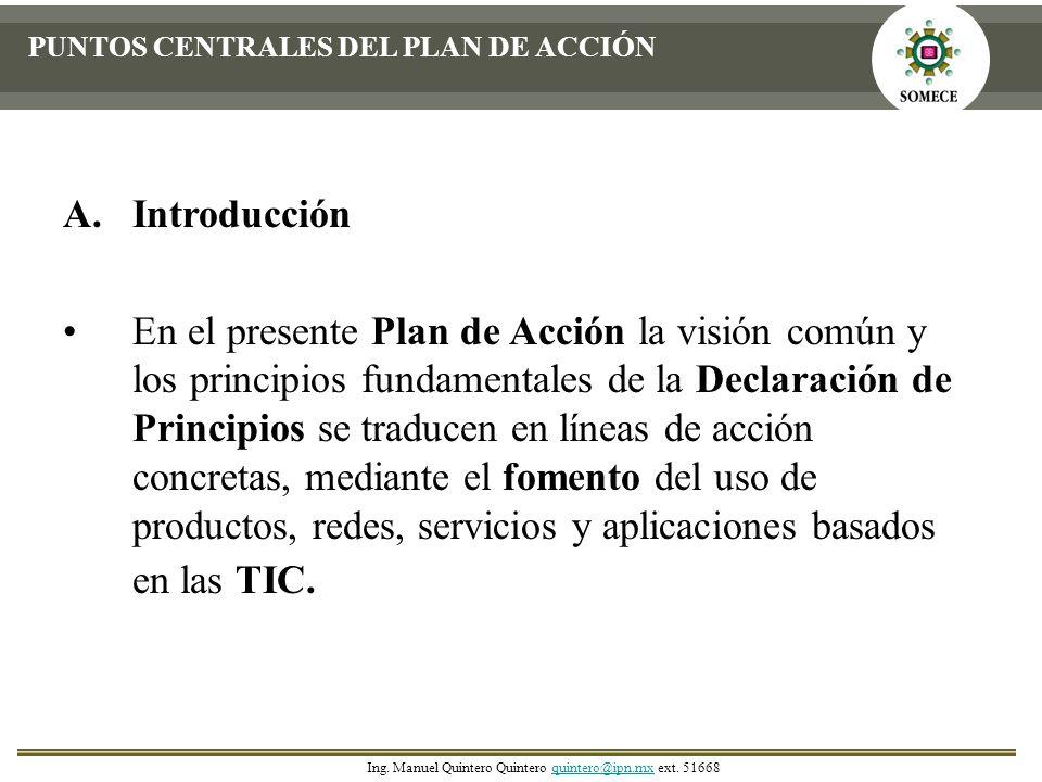 PUNTOS CENTRALES DEL PLAN DE ACCIÓN A.Introducción En el presente Plan de Acción la visión común y los principios fundamentales de la Declaración de P
