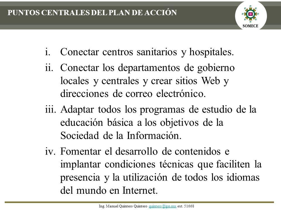 i.Conectar centros sanitarios y hospitales. ii.Conectar los departamentos de gobierno locales y centrales y crear sitios Web y direcciones de correo e