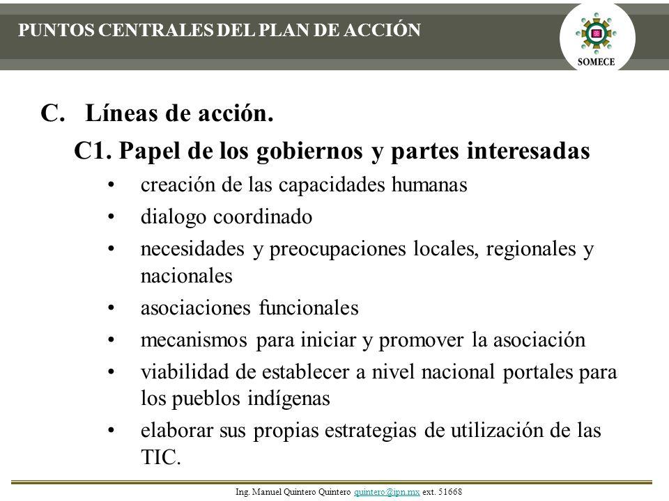 PUNTOS CENTRALES DEL PLAN DE ACCIÓN C.Líneas de acción. C1. Papel de los gobiernos y partes interesadas creación de las capacidades humanas dialogo co