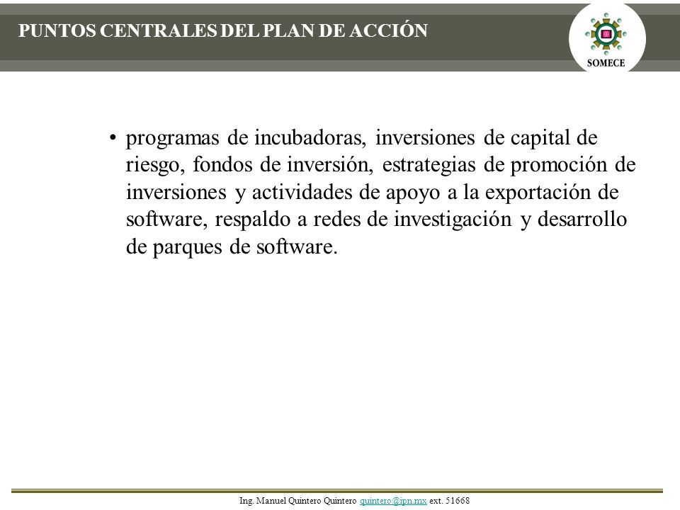 PUNTOS CENTRALES DEL PLAN DE ACCIÓN programas de incubadoras, inversiones de capital de riesgo, fondos de inversión, estrategias de promoción de inver