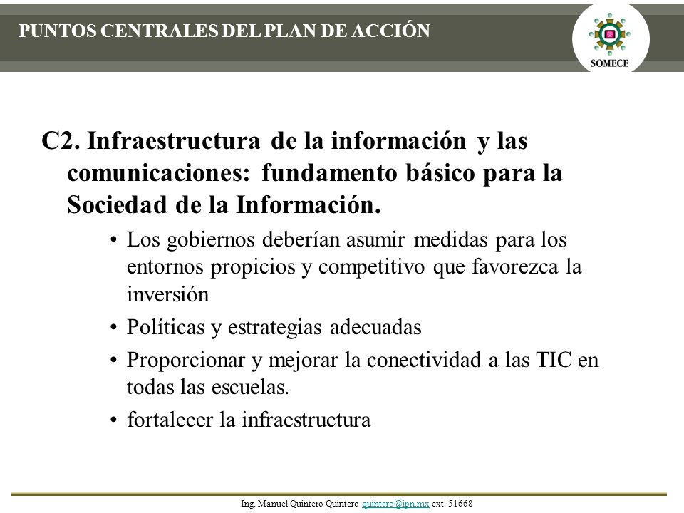 PUNTOS CENTRALES DEL PLAN DE ACCIÓN C2. Infraestructura de la información y las comunicaciones: fundamento básico para la Sociedad de la Información.