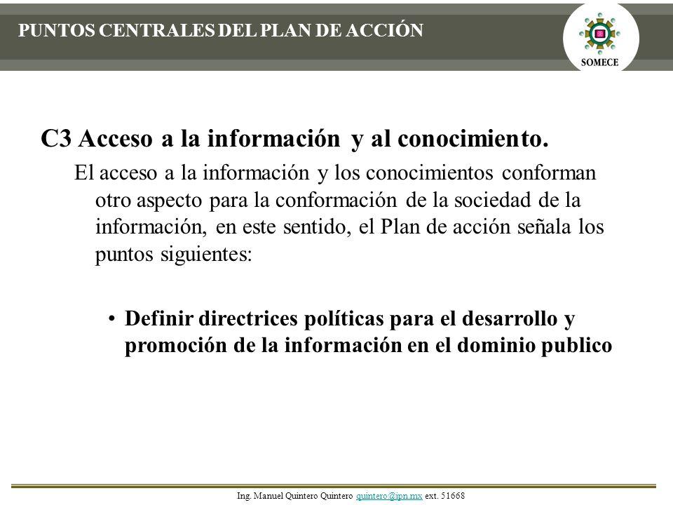 C3 Acceso a la información y al conocimiento. El acceso a la información y los conocimientos conforman otro aspecto para la conformación de la socieda
