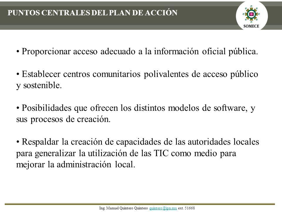 PUNTOS CENTRALES DEL PLAN DE ACCIÓN Proporcionar acceso adecuado a la información oficial pública. Establecer centros comunitarios polivalentes de acc