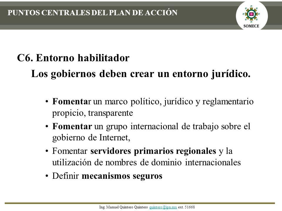 C6. Entorno habilitador Los gobiernos deben crear un entorno jurídico. Fomentar un marco político, jurídico y reglamentario propicio, transparente Fom