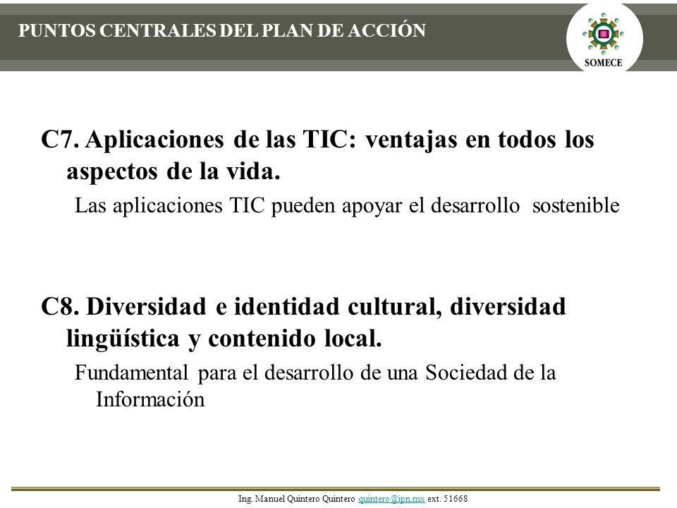 C7. Aplicaciones de las TIC: ventajas en todos los aspectos de la vida. Las aplicaciones TIC pueden apoyar el desarrollo sostenible C8. Diversidad e i