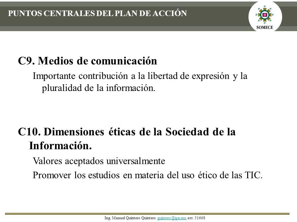 C9. Medios de comunicación Importante contribución a la libertad de expresión y la pluralidad de la información. C10. Dimensiones éticas de la Socieda