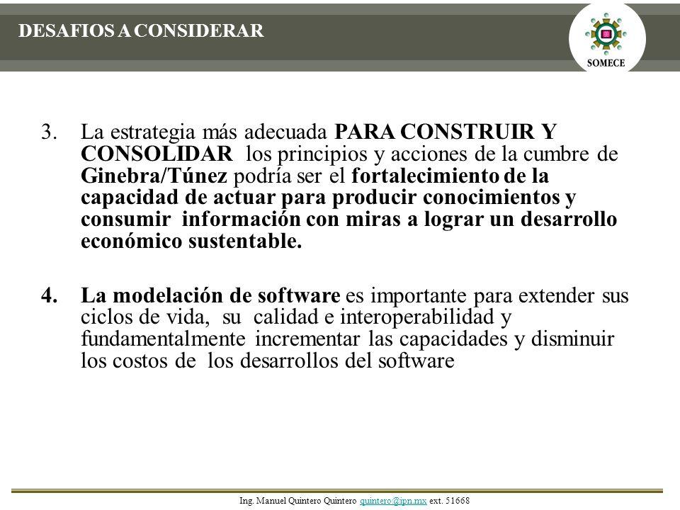3.La estrategia más adecuada PARA CONSTRUIR Y CONSOLIDAR los principios y acciones de la cumbre de Ginebra/Túnez podría ser el fortalecimiento de la c