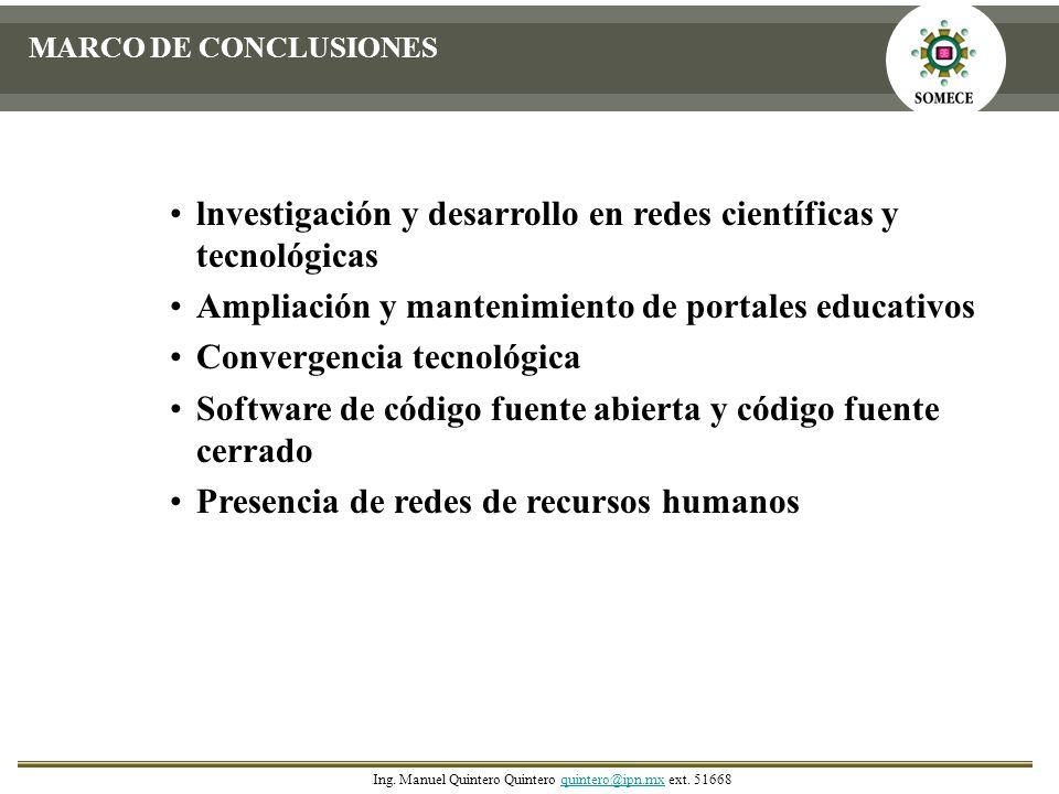 lnvestigación y desarrollo en redes científicas y tecnológicas Ampliación y mantenimiento de portales educativos Convergencia tecnológica Software de