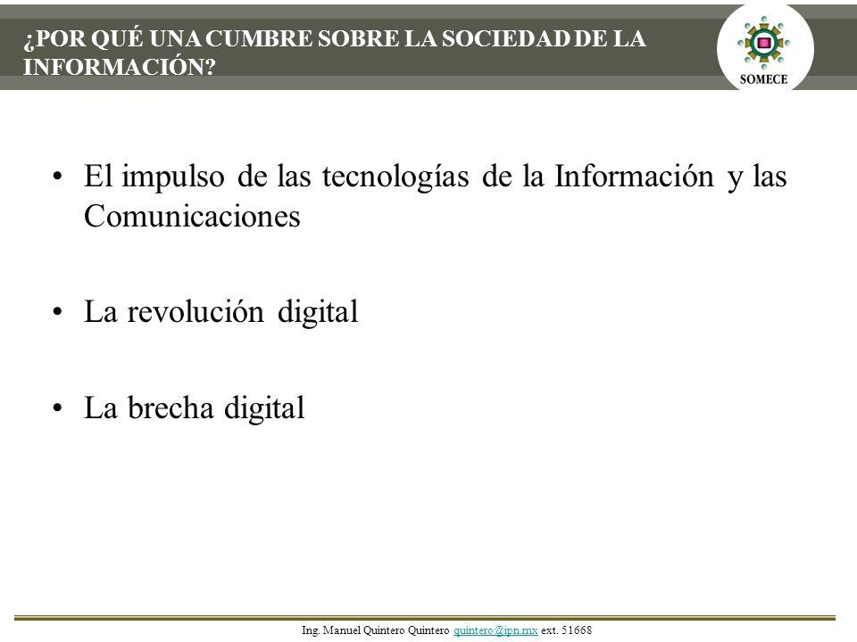 ¿POR QUÉ UNA CUMBRE SOBRE LA SOCIEDAD DE LA INFORMACIÓN? El impulso de las tecnologías de la Información y las Comunicaciones La revolución digital La
