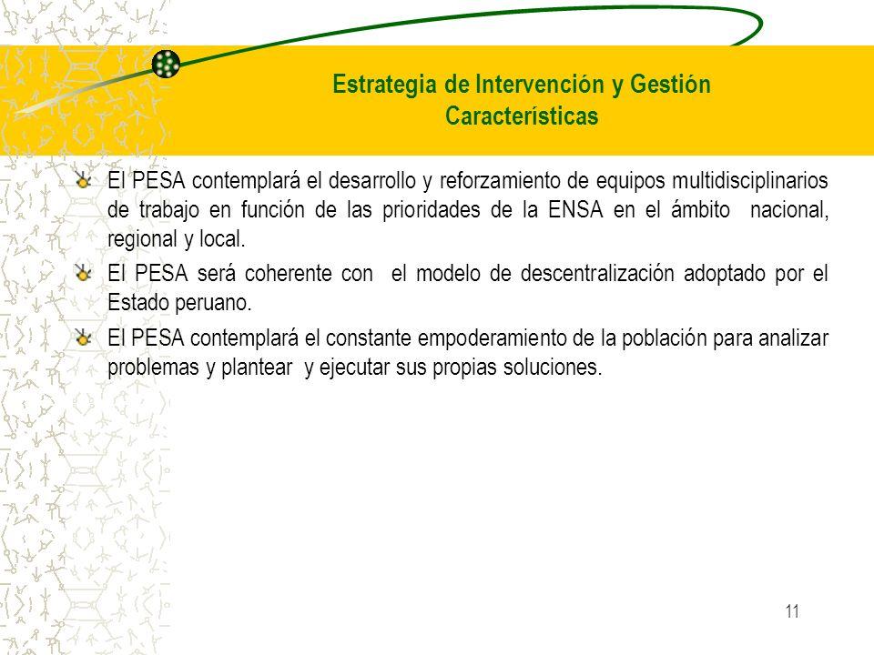 11 El PESA contemplará el desarrollo y reforzamiento de equipos multidisciplinarios de trabajo en función de las prioridades de la ENSA en el ámbito nacional, regional y local.