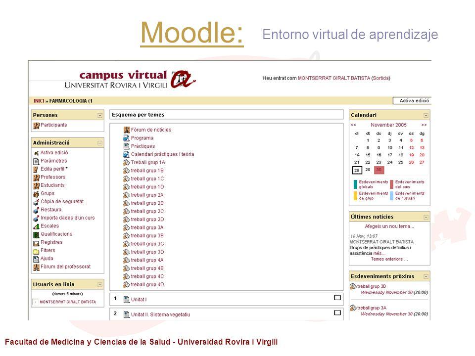 Facultad de Medicina y Ciencias de la Salud - Universidad Rovira i Virgili Moodle: Entorno virtual de aprendizaje