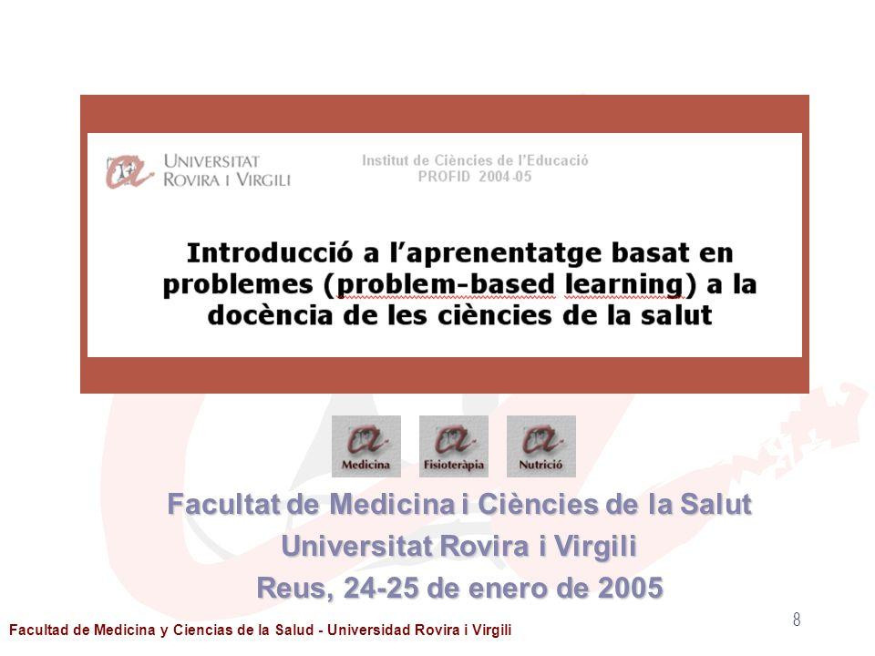 Facultad de Medicina y Ciencias de la Salud - Universidad Rovira i Virgili Materias y/o asignaturas 1.