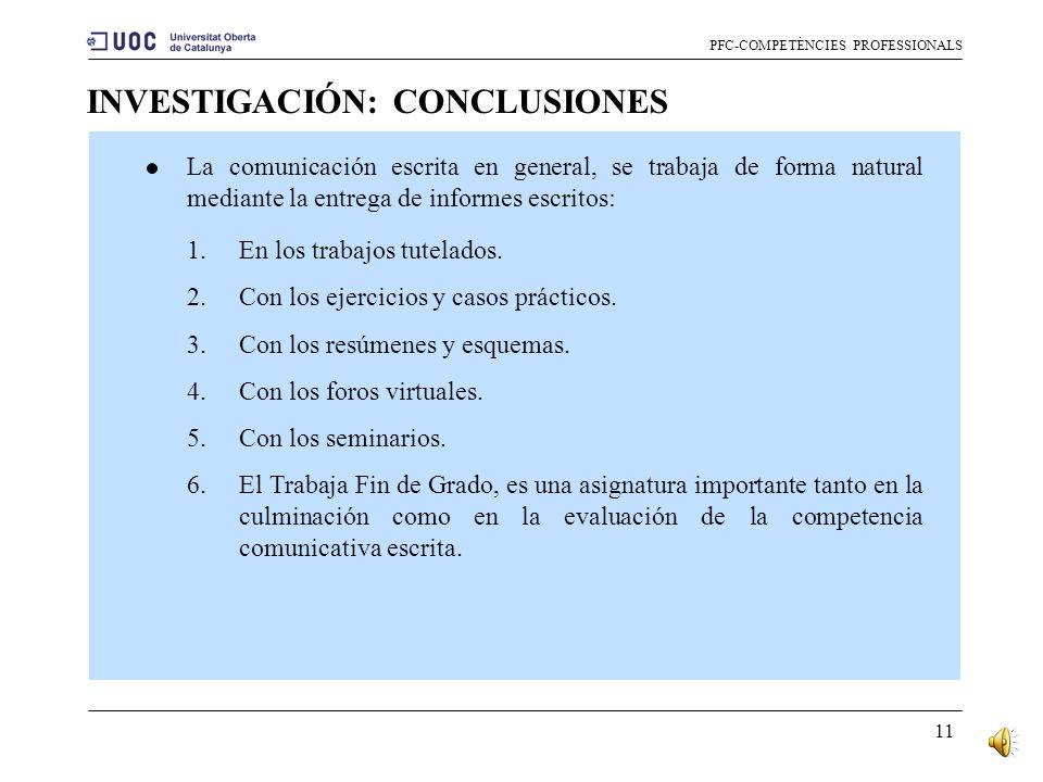 10 INVESTIGACIÓN: MARCOS DE CLASIFICACIÓN PFC-COMPETÈNCIES PROFESSIONALS 1.Asignaturas obligatorias, básicas y optativas de diversos planes de estudio