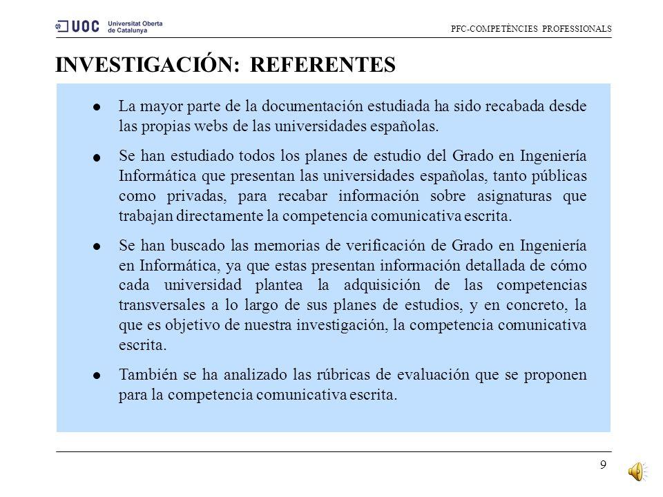 8 COMPETENCIAS GENÉRICAS DE UN ING. INFOR. PFC-COMPETÈNCIES PROFESSIONALS 1. Capacidad de análisis, síntesis y evaluación. 2. Capacidad de actuar autó