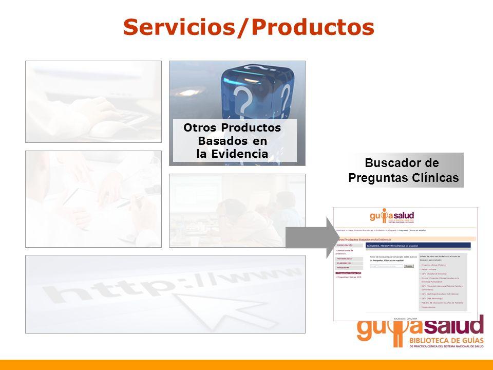 Servicios/Productos Otros Productos Basados en la Evidencia Buscador de Preguntas Clínicas