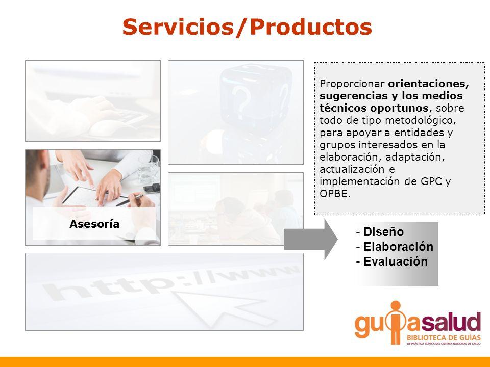 Servicios/Productos Asesoría - Diseño - Elaboración - Evaluación Proporcionar orientaciones, sugerencias y los medios técnicos oportunos, sobre todo d