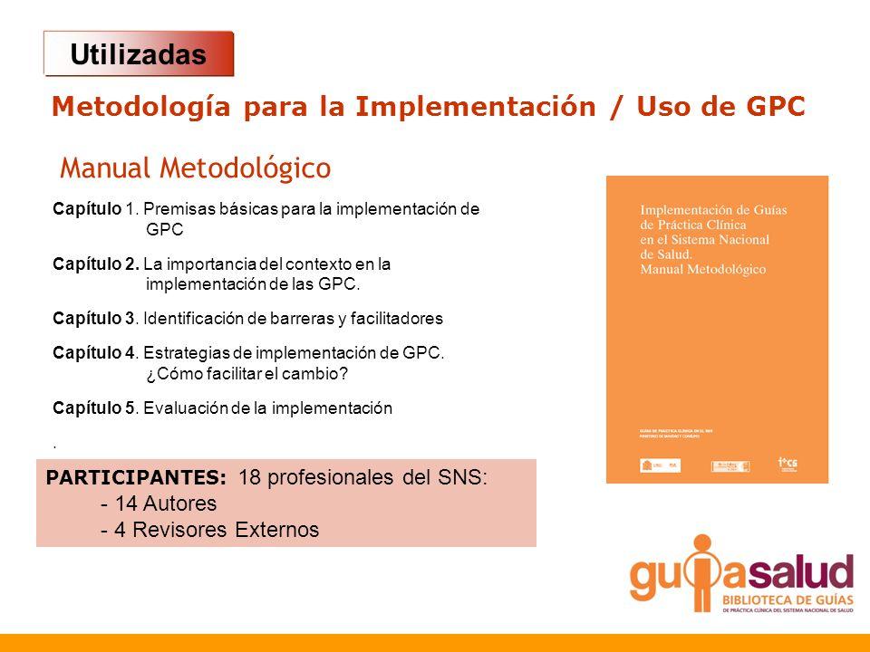 Utilizadas Capítulo 1. Premisas básicas para la implementación de GPC Capítulo 2. La importancia del contexto en la implementación de las GPC. Capítul