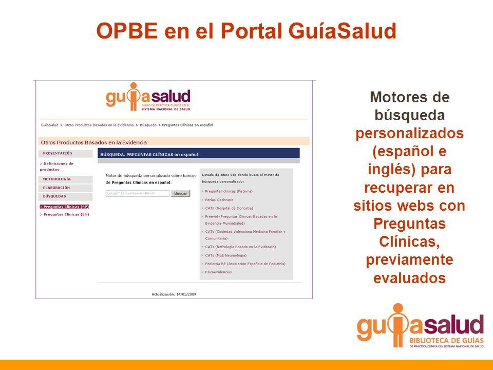 Motores de búsqueda personalizados (español e inglés) para recuperar en sitios webs con Preguntas Clínicas, previamente evaluados OPBE en el Portal Gu