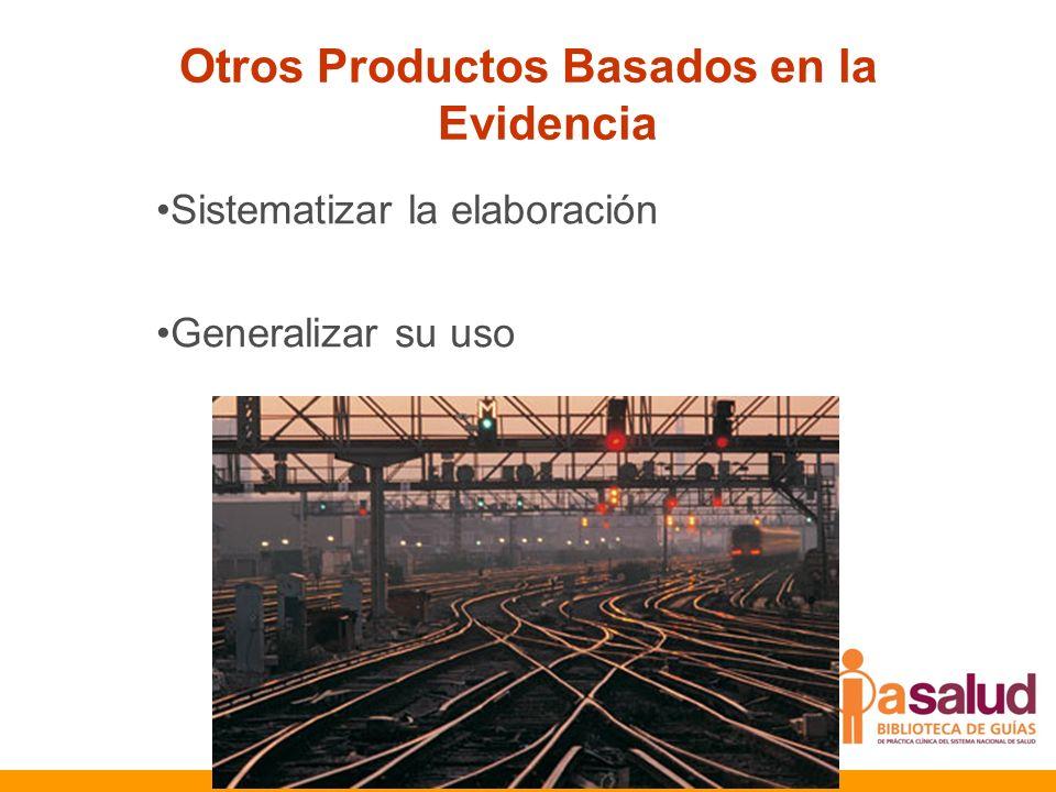 Otros Productos Basados en la Evidencia Sistematizar la elaboración Generalizar su uso