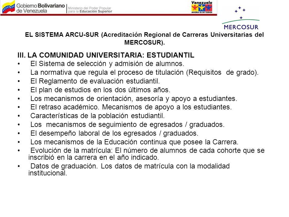 EL SISTEMA ARCU-SUR (Acreditación Regional de Carreras Universitarias del MERCOSUR). III. LA COMUNIDAD UNIVERSITARIA: ESTUDIANTIL El Sistema de selecc