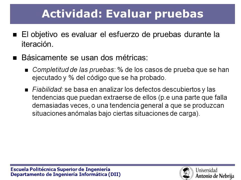 Escuela Politécnica Superior de Ingeniería Departamento de Ingeniería Informática (DII) Actividad: Evaluar pruebas El objetivo es evaluar el esfuerzo